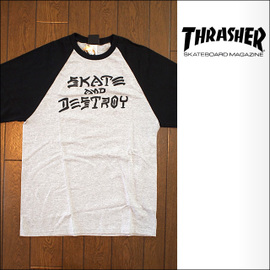 Thrasher【スラッシャー】ラグランロンT 3/4 Raglan Skate And Destroy