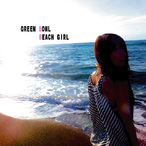 GREEN BOWL【グリーンボウル】BEACH GIRL(1st Mini Album CD)