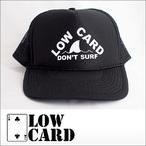 LOWCARD【ローカード】メッシュキャップ DON'T SURF(Black)